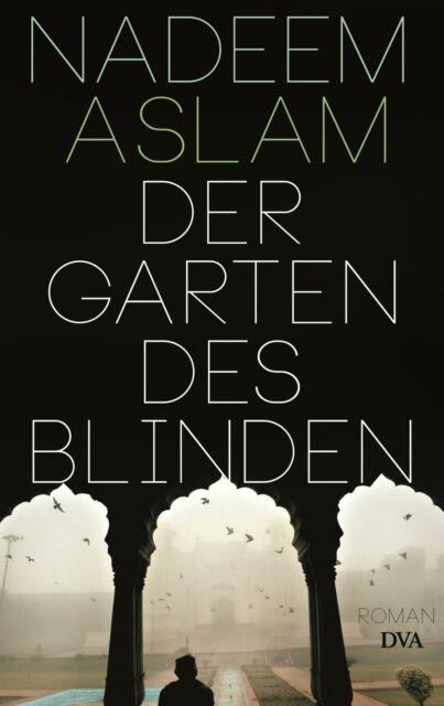 Der Garten des Blinden von Nadeem Aslam (2014, Gebundene Ausgabe)