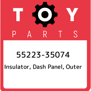 55223-35074-Toyota-Insulator-dash-panel-outer-5522335074-New-Genuine-OEM-Part