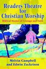Readers Theatre for Christian Worship Biblical Stories of Courage and Faith by