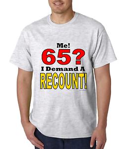 Unique-T-shirt-Gildan-ME-65-I-Demand-A-Recount-65th-Birthday