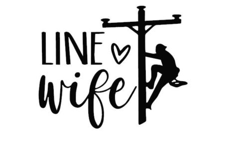 Line Wife Line Life Heros Electric Worker Car Decal Multiple Colors 4 Inch