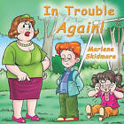 In Trouble Again! by Marlene Skidmore (Paperback / softback, 2010)