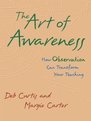 The Art of Awareness : How Observation Can Transform Your Teaching by Margie...