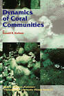 Dynamics of Coral Communities by Ronald H. Karlson (Hardback, 1999)
