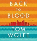 Back to Blood by Tom Wolfe (CD-Audio, 2013)