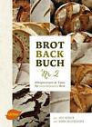 Brotbackbuch Nr. 2 von Björn Hollensteiner und Lutz Geissler (2015, Gebundene Ausgabe)