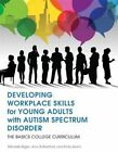 Developing Workplace Skills for Young Adults with Autism Spectrum Disorder: The Basics College Curriculum by Michelle Rigler, Amy Rutherford, Emily Quinn (Paperback, 2016)