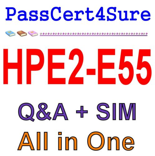 Introduction to Selling HPE Products Solutions /& Service HPE2-E55 Exam Q/&A+SIM