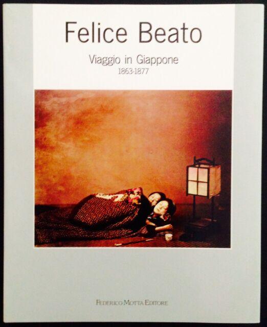 BEATO - Felice Beato. Viaggio in Giappone 1863-1877. Prima edizione. Motta, 199