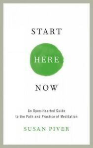 Start-Here-Now-An-Open-hearted-Guide-to-the-Path-and-Practice-of-Meditation