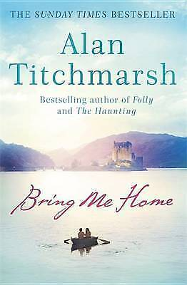 Titchmarsh, Alan : Bring Me Home