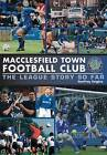 Macclesfield Town: Ten Years in the League by Geoffrey Knights (Hardback, 2009)