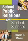 School Public Relations for Student Success by SAGE Publications Inc (Paperback, 2009)