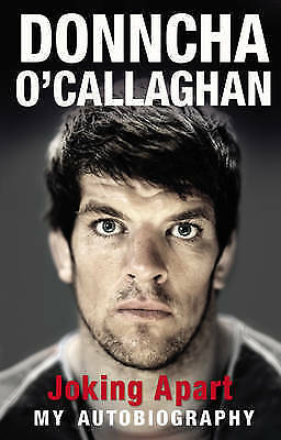Joking Apart: My Autobiography by Donncha O'Callaghan (Paperback, 2012)