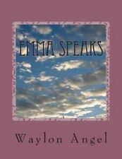Emma Speaks : Sermons my computer Did by Waylon Angel (2011, Paperback, Large...