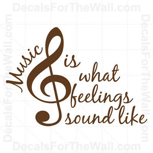 Music is What Feelings Sound Like Wall Decal Vinyl Art ...