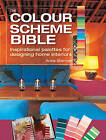 The Colour Scheme Bible: Inspirational Palettes for Designing Home Interiors by Anna Starmer (Paperback, 2016)