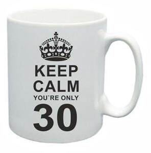 30th Nouveauté Cadeau D'anniversaire Présent Thé Mug Keep Calm Votre Seulement 30 Tasse à Café-afficher Le Titre D'origine Moderne Et EléGant à La Mode