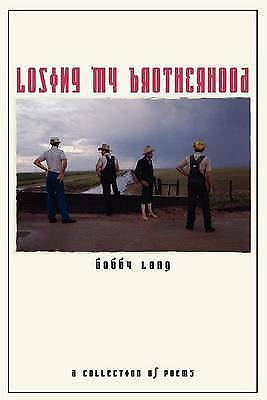 Losing My Brotherhood: A Collection of Poems by Bobby Long (Paperback /