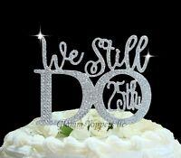 25th Wedding Anniversary Cake Topper In Rhinestones ©we Still Do Vow Renewal