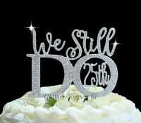 25th Wedding Anniversary Cake Topper In Rhinestones ©we Still Do Vow Renewal