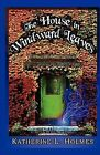 The House in Windward Leaves by Katherine L Holmes (Paperback / softback, 2011)
