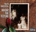 Invent the Future [PA] [Digipak] by Truth Universal (CD, 2013, Truth Universal Music)