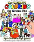 The Ultimate Coloring for Grown-Ups by Ryan Hunter, Taige Jensen (Paperback / softback, 2015)