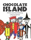 Chocolate Island by Larry W Warner 9781456014414 Paperback 2010