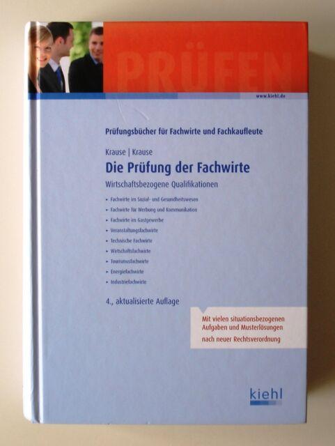 Die Prüfung der Fachwirte von Bärbel Krause, Ines Stache und Günter Krause