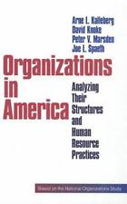 Organizations in America: Analysing Their Structures and Human Resource Practice