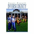 Inverse Dignity 9781410774644 by Scott Powell Paperback