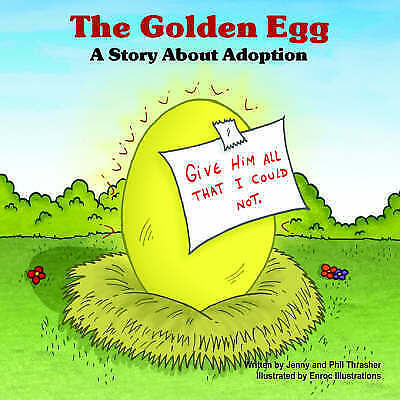 Golden Egg : A Story About Adoption, Paperback by Thrasher, Jenny; Thrasher, ...