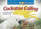 Cockatoo Calling by Rebecca Johnson, Steve Parish (Paperback, 2002)