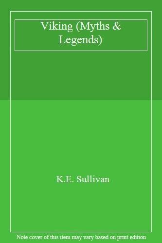 Viking (Myths & Legends),K.E. Sullivan