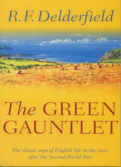 The Green Gauntlet: A Horseman Riding By: Volume 3 By  R. F. Delderfield
