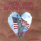 Heal Your Broken Heart * by Landmark (CD, May-2003, Landmark)