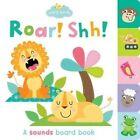 Roar! Shh!: A Sounds Board Book by Little Bee Books (Board book, 2016)