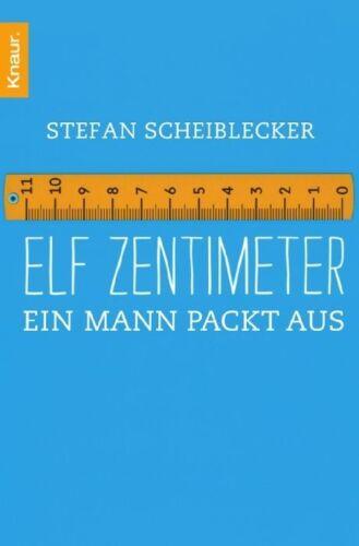 1 von 1 - Elf Zentimeter  Stefan Scheiblecker  Taschenbuch ++Ungelesen++
