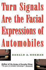Turn Signals are the Facial Expressions of Automobiles by Donald A. Norman (Paperback, 1993)