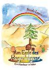 Am Ende des Regenbogens: Ein Abenteuer in Indien von Nicole Lopez (2011, Kunststoffeinband)