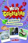 Messy Celebration: Make the Most of Your Messy Church Celebration Time by Mrs Lucy Moore (Paperback, 2013)