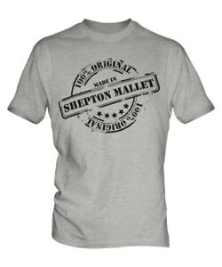MADE IN SHEPTON MALLET MENS T-SHIRT GIFT CHRISTMAS BIRTHDAY 18TH 30TH 40TH 50TH