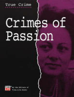 (Very Good)-Crimes of Passion (True Crimes) (Hardcover)-TIME LIFE BOOKS-18444710