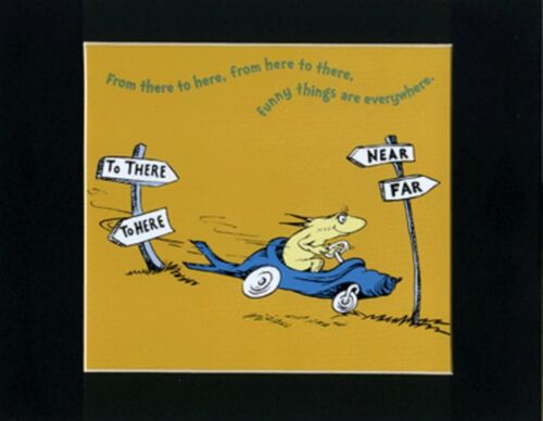 SEUSS~TO THERE /& HERE~NEAR AND FAR~8 x 10 Mat Print~ONE COOL RACE CAR~NEW DR