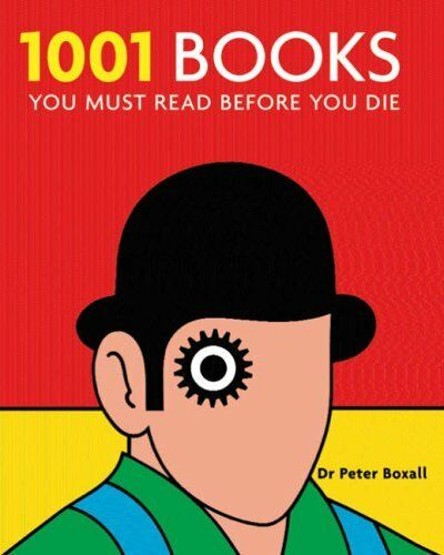 1001 Books You Must Read Before You Die,Peter Boxall