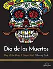 Dia de Los Muertos: Day of the Dead and Sugar Skull Coloring Book by Blue Star Coloring (Paperback / softback, 2015)