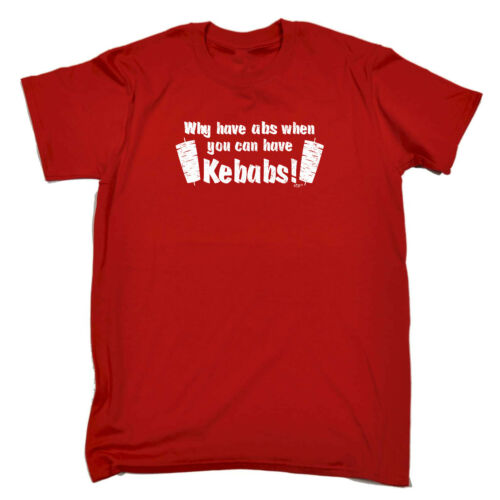 Why Have Abs When You Can Have Kebabs Funny Novelty T-Shirt Mens tee TShirt