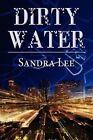 Dirty Water by Sandra Lee (Paperback / softback, 2011)
