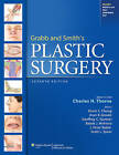 Grabb and Smith's Plastic Surgery by Thorne (Hardback, 2013)